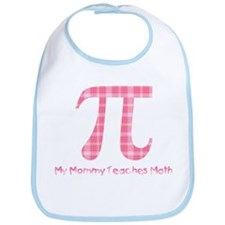My Mommy Teaches Math (pink) Bib
