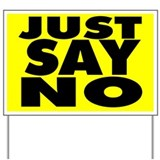 Just Say No With This  Yard Sign
