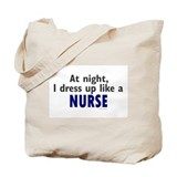 Dress Up Like A Nurse (Night) Tote Bag