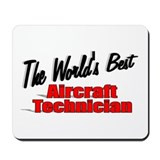 """The World's Best Aircraft Technician"" Mousepad"