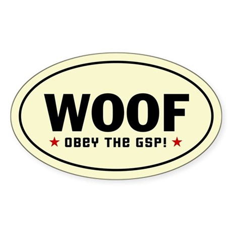 WOOF - Obey the GSP! Oval Sticker
