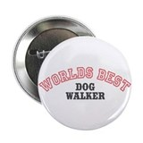 "Worlds Best Dog Walker 2.25"" Button"