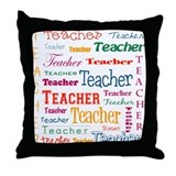 Teacher Teacher Teacher Throw Pillow