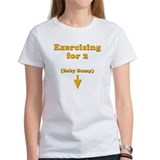"""Exercising for 2"" Tee"