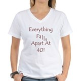 Everything Falls Apart At 40! Shirt
