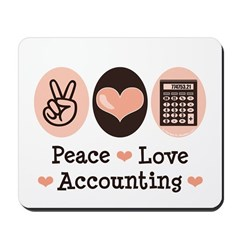 Peace Love Accounting Accountant Mousepad