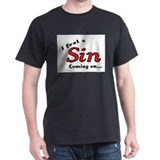 I FEEL A SIN COMING ON... T-Shirt