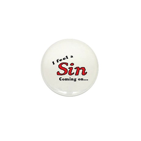 I FEEL A SIN COMING ON... Mini Button (10 pack)