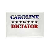 CAROLINE for dictator Rectangle Magnet