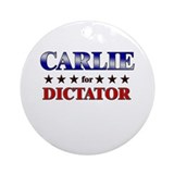 CARLIE for dictator Ornament (Round)