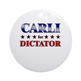 CARLI for dictator Ornament (Round)