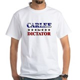 CARLEE for dictator Shirt