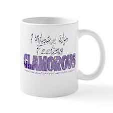 I Wake Up Feeling Glamorous Mug