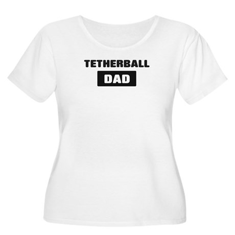 TETHERBALL Dad Women's Plus Size Scoop Neck T-Shir