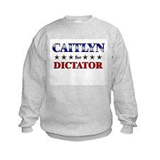 CAITLYN for dictator Sweatshirt