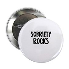 "Sobriety Rocks 2.25"" Button"