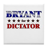 BRYANT for dictator Tile Coaster