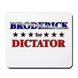 BRODERICK for dictator Mousepad