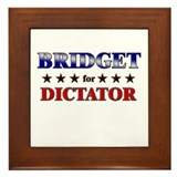 BRIDGET for dictator Framed Tile