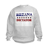 BREANA for dictator Sweatshirt