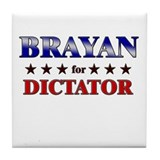 BRAYAN for dictator Tile Coaster