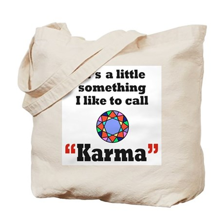 It's something I call Karma Tote Bag