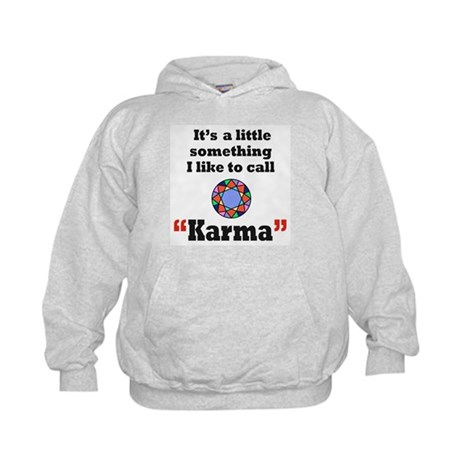 It's something I call Karma Kids Hoodie