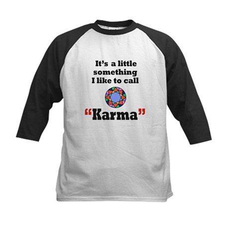 It's something I call Karma Kids Baseball Jersey
