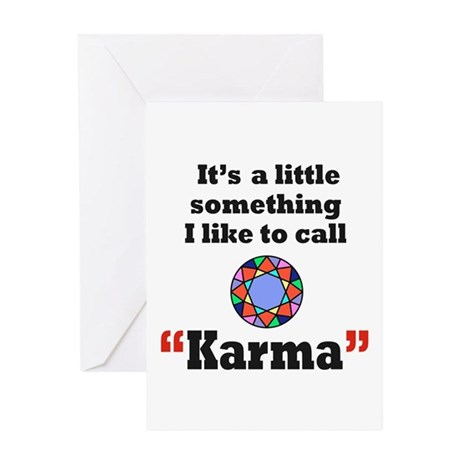 It's something I call Karma Greeting Card