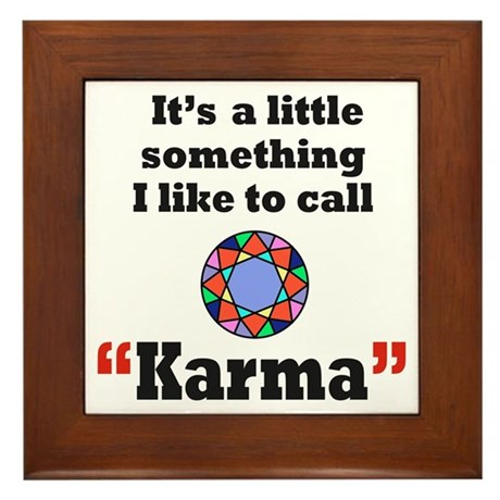 It's something I call Karma Framed Tile