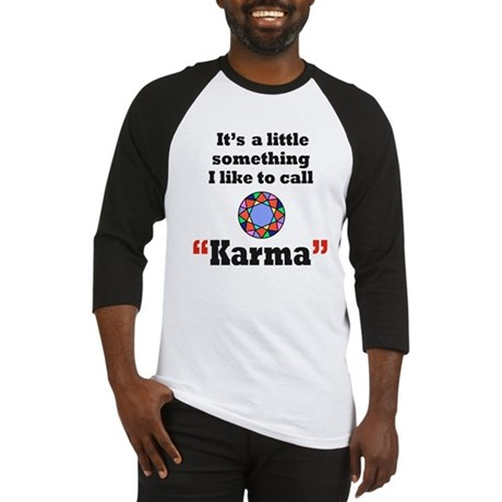 It's something I call Karma Baseball Jersey