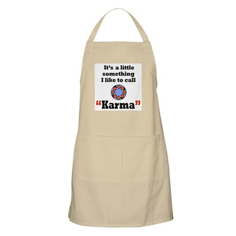 It's something I call Karma BBQ Apron