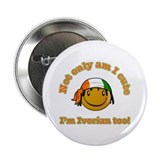 "Not only am I cute I'm Ivorian too 2.25"" Button (1"