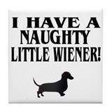 Naughty Little Wiener Dachshund Tile Coaster