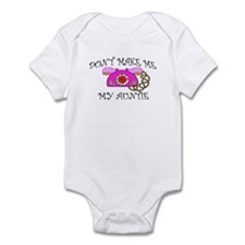 Don't Make Me Call My Auntie Infant Bodysuit