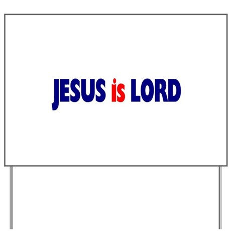 Jesus is Lord Yard Sign