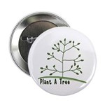 Plant A Tree 2.25&quot; Button (10 pack)