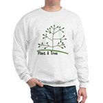 Plant A Tree Sweatshirt
