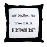 IRS Drives Me Crazy! Anger Management Throw Pillow