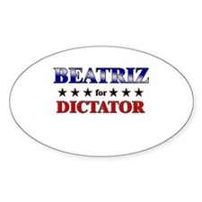 BEATRIZ for dictator Oval Decal