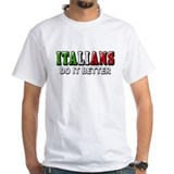 Italians Do it Better Italian Shirt