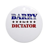 BARRY for dictator Ornament (Round)