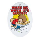 Wake me when it's Recess (girl) Oval Ornament
