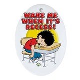 Wake me whan it's Recess (boy) Oval Ornament