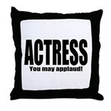 "ThMisc ""Actress"" Throw Pillow"