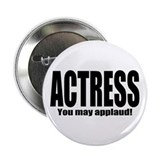 "ThMisc ""Actress"" 2.25"" Button"