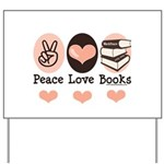 Peace Love Books Book Lover Yard Sign