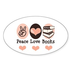 Peace Love Books Book Lover Oval Sticker