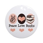 Peace Love Books Book Lover Ornament (Round)
