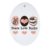 Peace Love Books Book Lover Oval Ornament